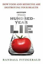 The Hundred-Year Lie: How Food and Medicine Are Destroying Your Health, Randall