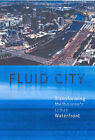 Fluid City: Transforming Melbourne's Urban Waterfront by Kim Dovey (Paperback, 2004)
