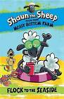 Shaun the Sheep: Flock to the Seaside by Martin Howard (Paperback / softback, 2015)