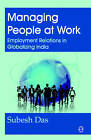 Managing People at Work: Employment Relations in Globalizing India by Subesh Das (Hardback, 2010)