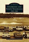 Tonawanda and North Tonawanda: 1940-1960 by Historical Society of the Tonawandas (Paperback / softback, 2014)