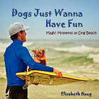 Dogs Just Wanna Have Fun by Elisabeth Haug (Paperback / softback, 2010)