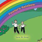 Fowler's Rainbow by Sara M. Iosue (Paperback, 2013)