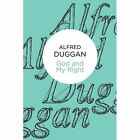 God and My Right by Alfred Duggan (Paperback, 2012)