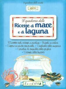 IL-QUADERNO-DELLE-RICETTE-DI-MARE-E-DI-LAGUNA-AA-VV-ECOLIBRI-2010