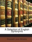 A Selection of English Synonyms von Elizabeth Jane Whately (2010, Taschenbuch)