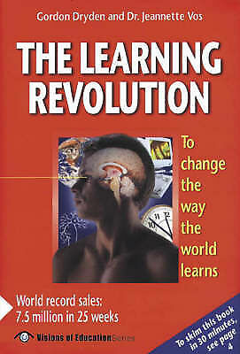 """AS NEW"" The Learning Revolution: To Change the Way the World Learns (Visions of"
