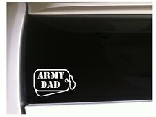 """Army Dad Dog Tags Vinyl Sticker Car Decal 6"""" L69 Military Family Soldier Gift"""