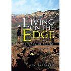 Living on the Edge: 50 Years of Poetry by Ken Paffrath (Hardback, 2014)