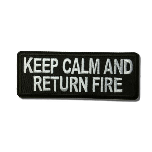 Embroidered Keep Calm and Return Fire Sew or Iron on Patch Biker Patch