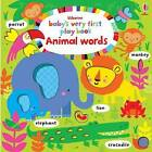 Baby's Very First Play Book Animal Words by Fiona Watt (Board book, 2016)