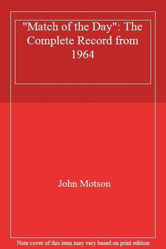 """""""Match of the Day"""": The Complete Record from 1964 By John Motson. 9780563370628"""