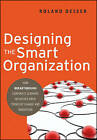 Designing the Smart Organization: How Breakthrough Corporate Learning Initiatives Drive Strategic Change and Innovation by Roland Deiser (Hardback, 2009)