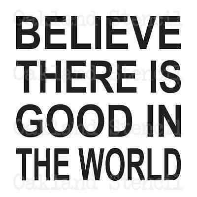 Inspirational STENCIL*Believe there is Good*12x12 for Signs Fabric Canvas Crafts