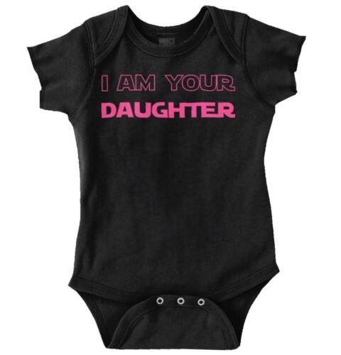 I Am Your Daughter Nerdy Sci Fi Space Movie Girls Youth Newborn Infant Rompers