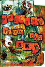 Falling from the Sky (Anthology) by Carlton Mellick III Kristopher Young, Kate Holden Tony O'Neill Brad Listi (Paperback / softback, 2007)