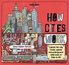 How Cities Work by Jen Feroze, Lonely Planet Kids, James Gulliver Hancock (Hardback, 2016)