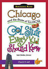 Chicago and the State of Illinois: Cool Stuff Every Kid Should Know by Kate Boehm Jerome (Paperback / softback, 2011)