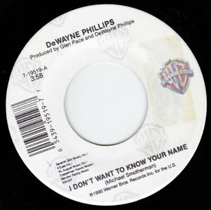 """DeWAYNE PHILLIPS - I Don't Want To Know Your Name  7"""" 45"""