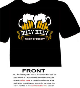 023d67bcb0d3a DILLY DILLY The Pit Of Misery T - Beer - Drinking - Football - Bud ...