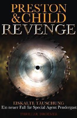 1 von 1 - Revenge - Eiskalte Täuschung von Douglas Preston und Lincoln Child (2011,...