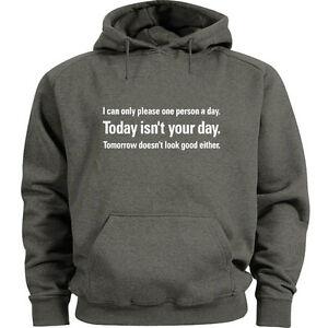 Funny sweatshirt hoodie Men's size sweat shirt today isn't your day saying