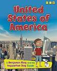 United States of America: A Benjamin Blog and His Inquisitive Dog Guide by Anita Ganeri (Paperback, 2016)