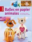 Balles en papier animales (2013, Gebundene Ausgabe)