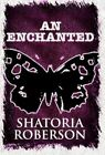 An Enchanted Butterfly by Shatoria Roberson (Hardback, 2012)