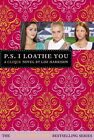 P.s. I Loathe You With Sticker S by Lisi Harrison 9780316006811