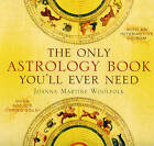 The Only Astrology Book You'll Ever Need: With an Interactive CD-Rom by Joanna Martine Woolfolk (Mixed media product, 2008)