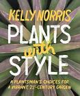 Plants with Style by Kelly Norris (Paperback, 2016)