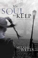 Day of Evil: My Soul to Keep by Melanie Wells (2008, Paperback)