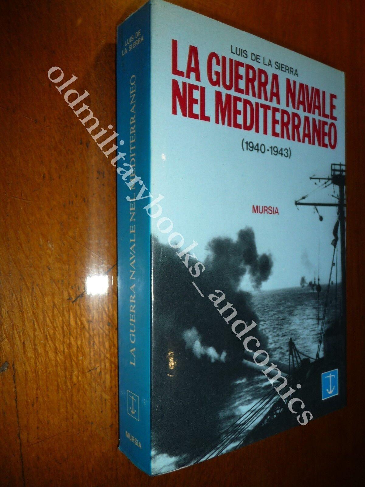 LA GUERRA NAVALE NEL MEDITERRANEO 1940-1943 GIBILTERRA MALTA ALESSANDRIA LIBIA
