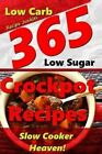 Slow Cooker Heaven! - 365 Crockpot Recipes - A Delicious Variety of Low Carb, Low Sugar Slow Cooker Recipes by Recipe Junkies (Paperback / softback, 2015)