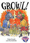 Growl! by Vivian French (Paperback, 2007)