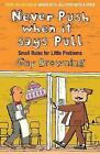 Never Push When it Says Pull: Small Rules for Little Problems by Guy Browning (Paperback, 2010)