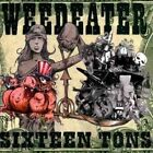 Sixteen Tons by Weedeater (CD, Sep-2014, Season of Mist)