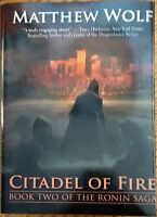 Citadel Of Fire - Signed In Person By Mathew Wolf -the Ronin Saga - Volume 2