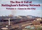 The Rise and Fall of Nottingham's Railway Network: v. 1: Lines in the City by H. Reed (Hardback, 2006)