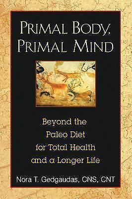 1 of 1 - Primal Body, Primal Mind By Nora T. Gedgaudas Paperback