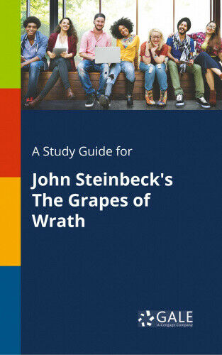 A Study Guide for John Steinbeck's the Grapes of Wrath by Cengage Learning Gale