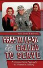 Free to Lead & Called to Serve  : A Common Sense Approach to Women in Ministry by Rev Dawn F Garrett (Paperback / softback, 2015)
