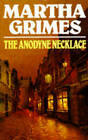 The Anodyne Necklace by Martha Grimes (Paperback, 1990)