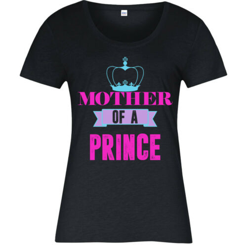 Son Mother Of A Prince T-Shirt Queen Mom Ladies Top Gift Day