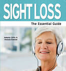 Sight Loss: The Essential Guide by Victoria Dawson, Antonia Chitty (Paperback, 2010)