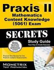 Praxis II Mathematics: Content Knowledge (0061) Exam Secrets Study Guide: Praxis II Test Review for the Praxis II: Subject Assessments by Mometrix Media LLC (Paperback / softback, 2015)