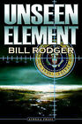 Unseen Element by Bill Rodger (Paperback / softback, 2006)