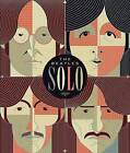 Beatles Solo: The Illustrated Chronicles of John, Paul, George, and Ringo After The Beatles by Mat Snow (Hardback, 2013)