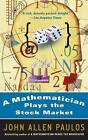 A Mathematician Plays the Stock Market by John Allen Paulos (Paperback, 2004)